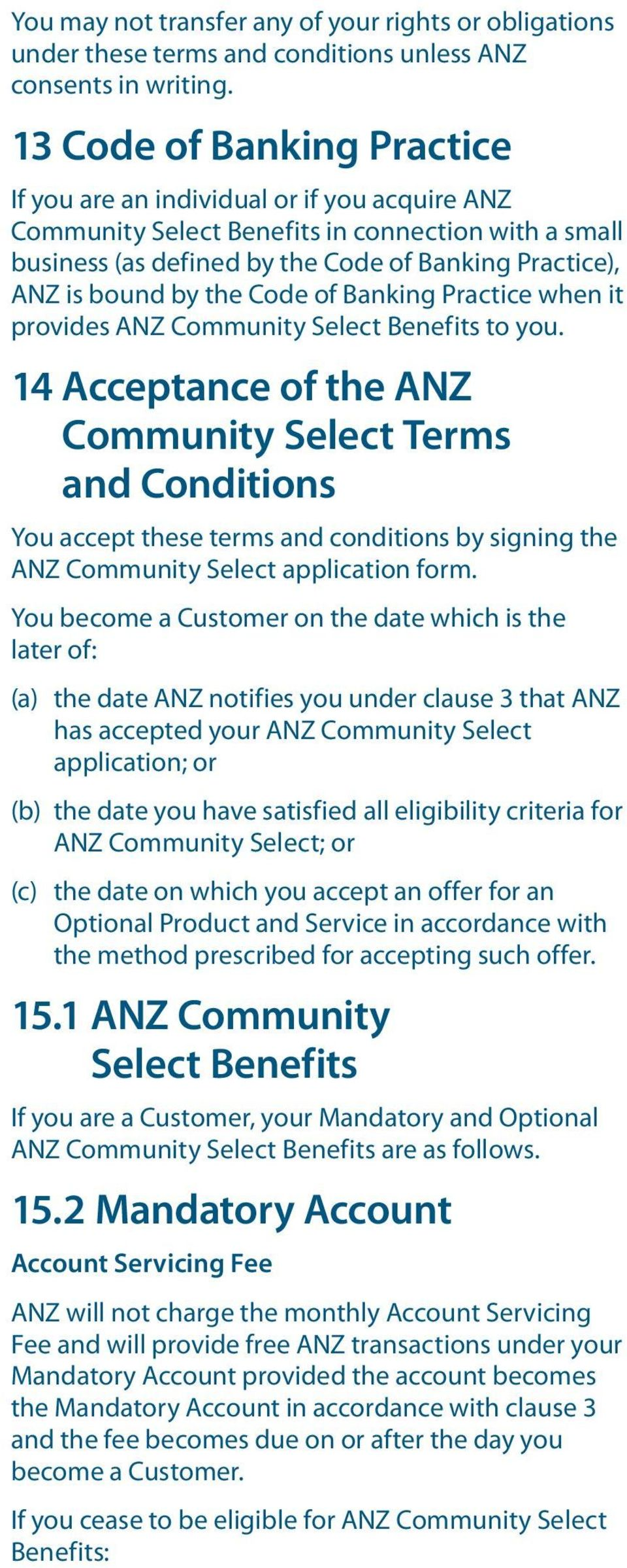 the Code of Banking Practice when it provides ANZ Community Select Benefits to you.