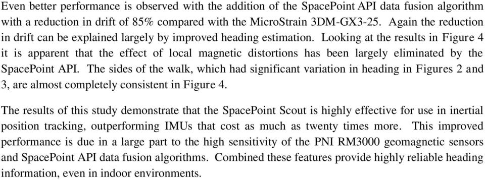 Looking at the results in Figure it is apparent that the effect of local magnetic distortions has been largely eliminated by the SpacePoint API.