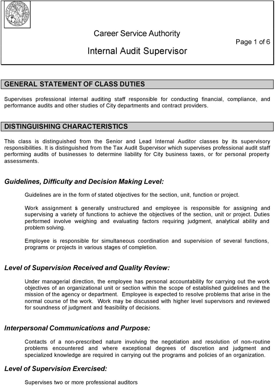 DISTINGUISHING CHARACTERISTICS This class is distinguished from the Senior and Lead Internal Auditor classes by its supervisory responsibilities.