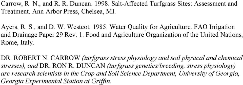 DR. ROBERT N. CARROW (turfgrass stress physiology and soil physical and chemical stresses), and DR. RON R.