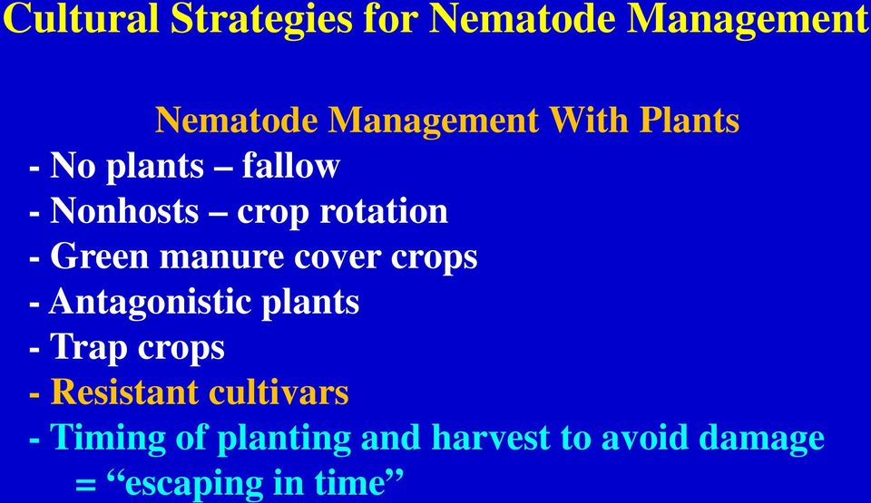 manure cover crops - Antagonistic plants - Trap crops - Resistant