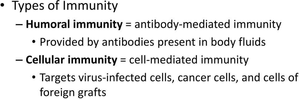 Cellular immunity = cell-mediated immunity Targets