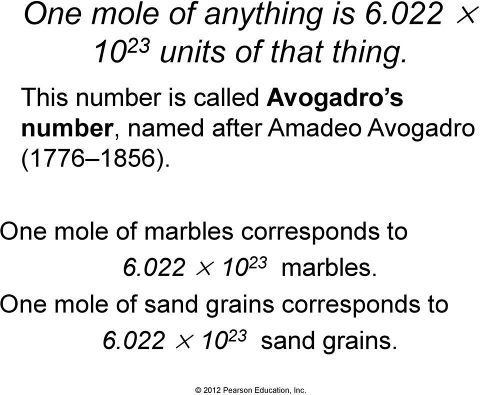 Avogadro (1776 1856). One mole of marbles corresponds to 6.