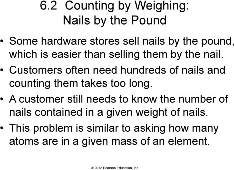 Customers often need hundreds of nails and counting them takes too long.