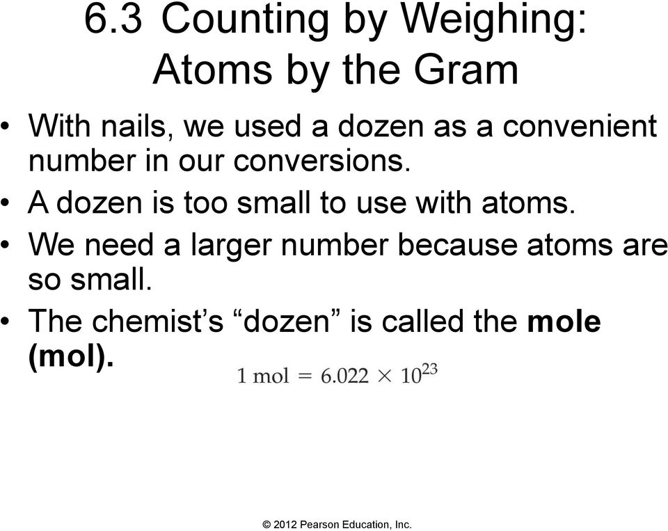 A dozen is too small to use with atoms.