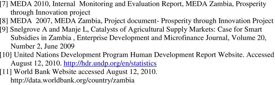 Zambia, Enterprise Development and Microfinance Journal, Volume 20, Number 2, June 2009 [10] United Nations Development Program Human Development
