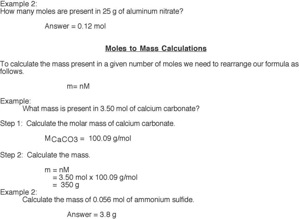 follows. m= nm Example: What mass is present in 3.50 mol of calcium carbonate?