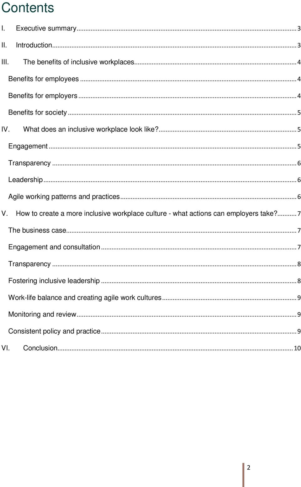 .. 6 V. How to create a more inclusive workplace culture - what actions can employers take?... 7 The business case... 7 Engagement and consultation... 7 Transparency.