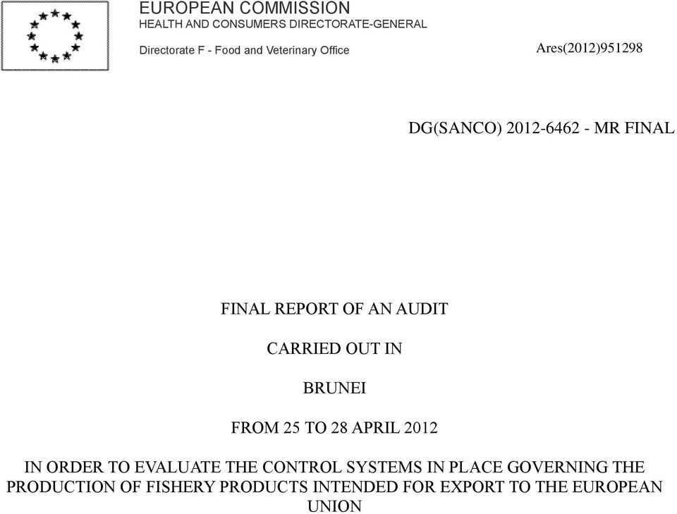 AUDIT CARRIED OUT IN BRUNEI FROM 25 TO 28 APRIL 2012 IN ORDER TO EVALUATE THE CONTROL