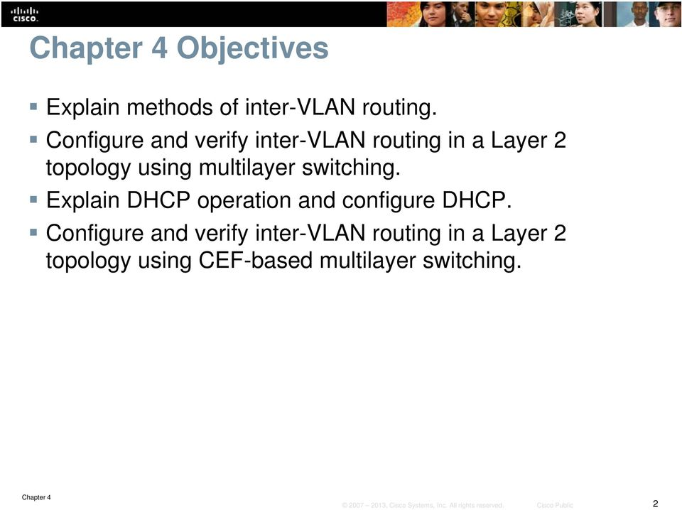 Chapter 4: Implementing Inter-VLAN Routing  SWITCHv6 Chapter , Cisco