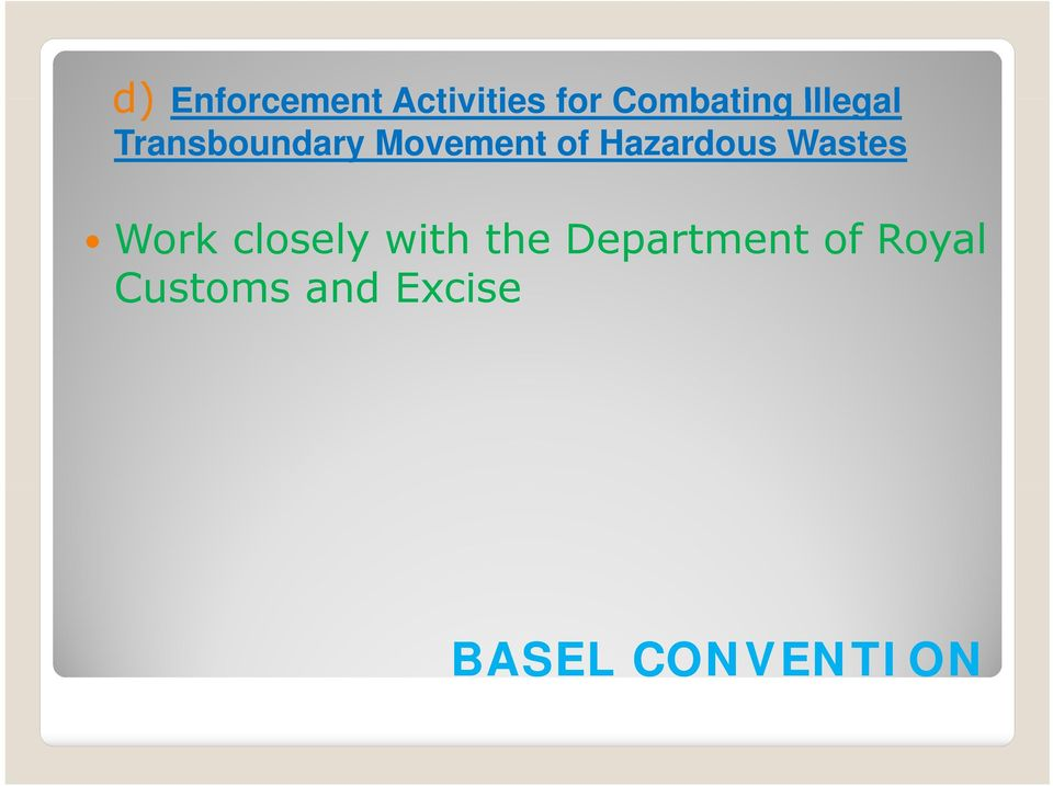 Hazardous Wastes Work closely with the