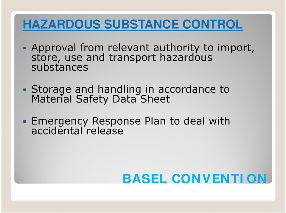 and handling in accordance to Material Safety Data Sheet