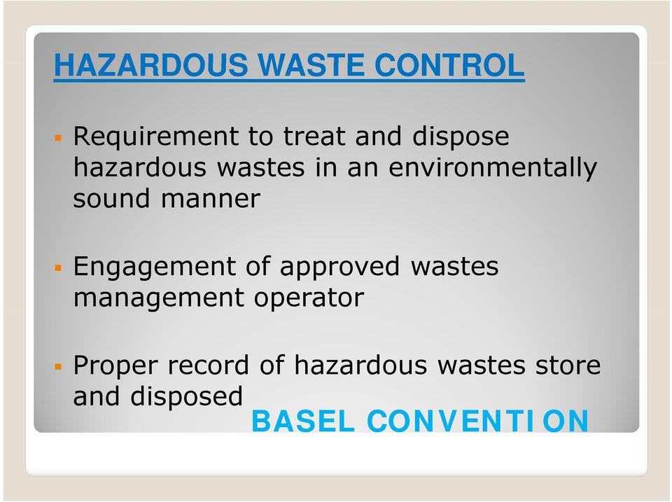 Engagement of approved wastes management operator Proper