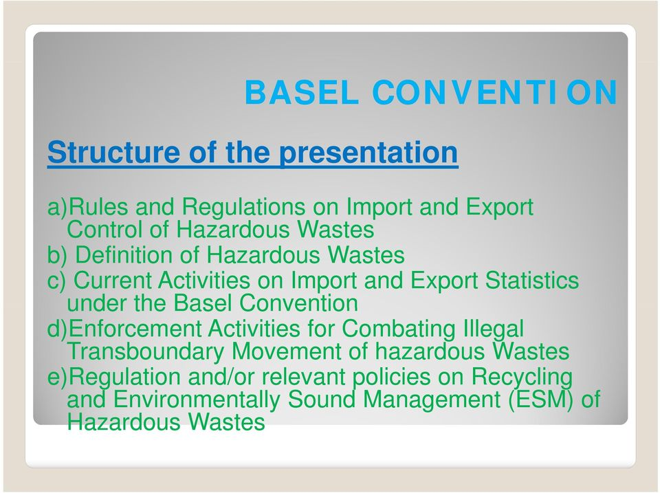 under the Basel Convention d)enforcement Activities for Combating Illegal Transboundary Movement of hazardous
