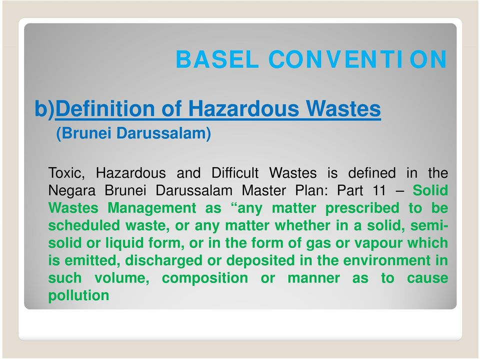 be scheduled waste, or any matter whether in a solid, semisolid or liquid form, or in the form of gas or vapour