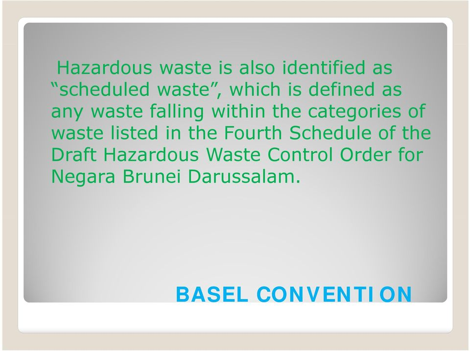 waste listed in the Fourth Schedule of the Draft Hazardous