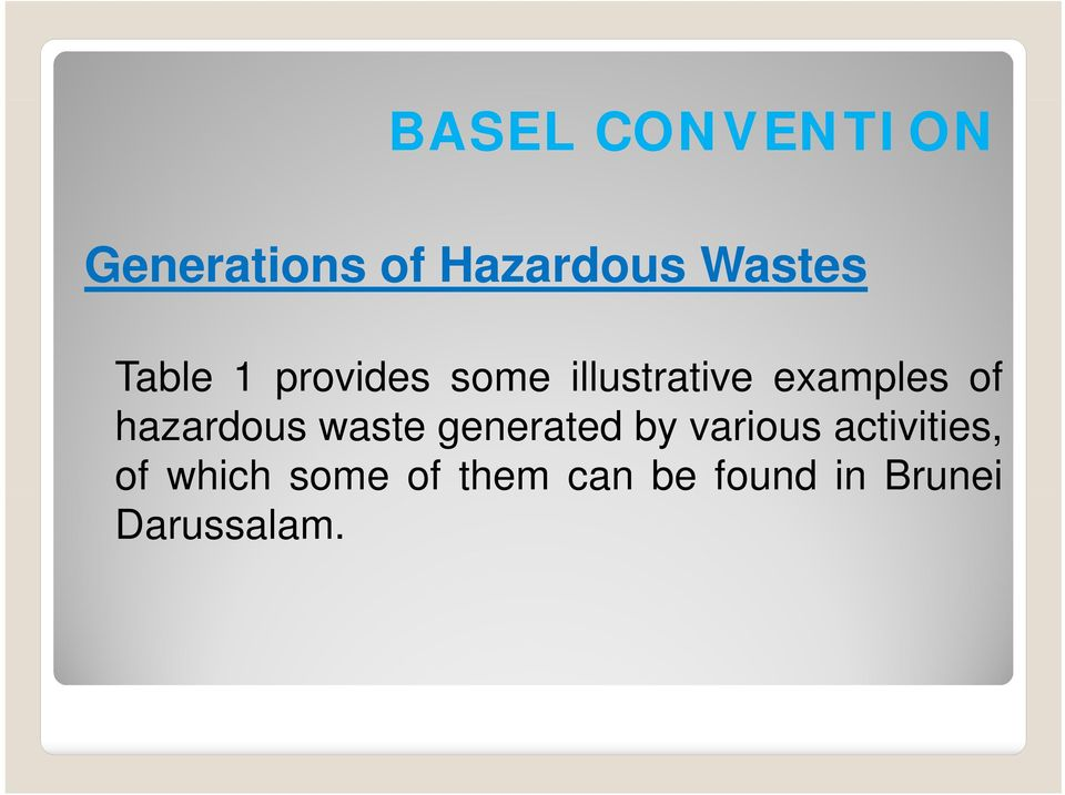 hazardous waste generated by various activities,