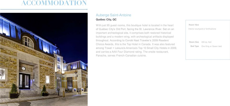 According to Condé Nast Traveler s 2009 Readers Choice Awards, this is the Top Hotel in Canada.