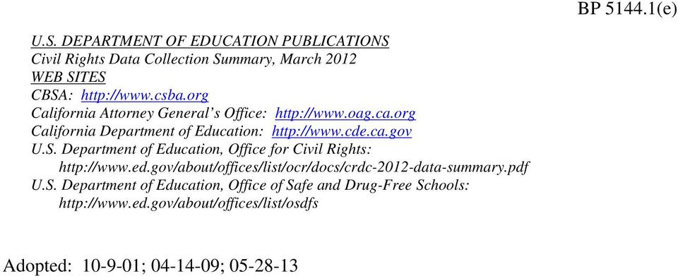 Department of Education, Office for Civil Rights: http://www.ed.gov/about/offices/list/ocr/docs/crdc-2012-data-summary.pdf U.S.