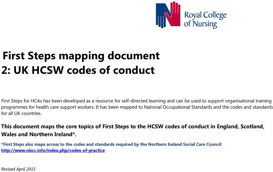 It has been mapped to National Occupational Standards and the codes and standards for all UK countries.