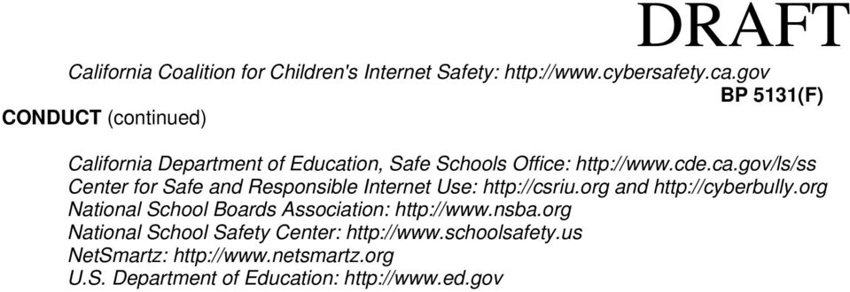 ion, Safe Schools Office: http://www.cde.ca.gov/ls/ss Center for Safe and Responsible Internet Use: http://csriu.