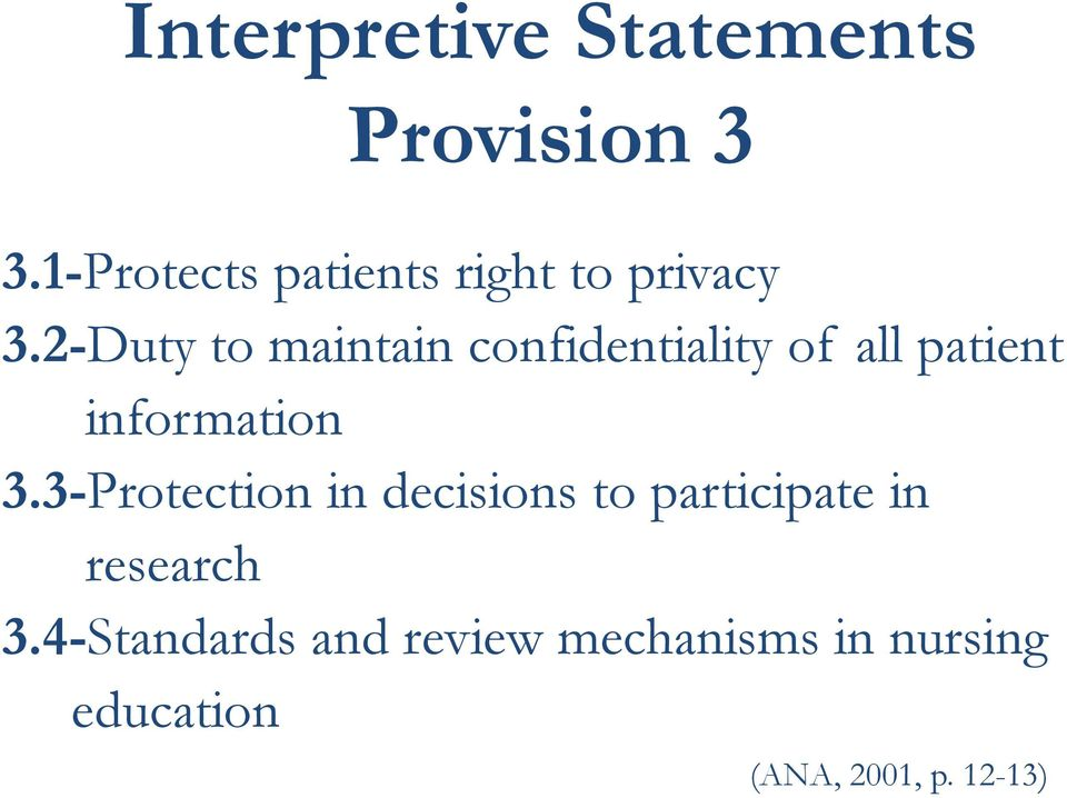 2-Duty to maintain confidentiality of all patient information 3.