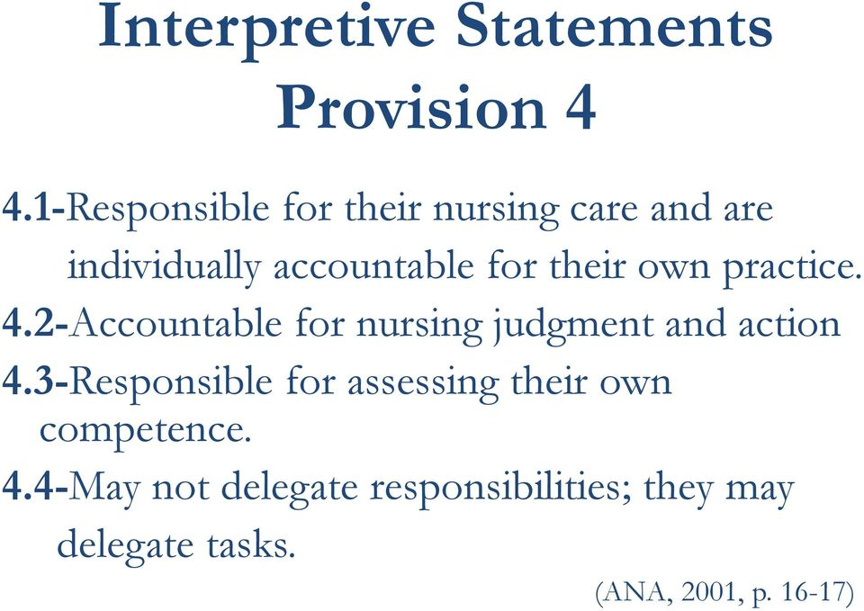 own practice. 4.2-Accountable for nursing judgment and action 4.