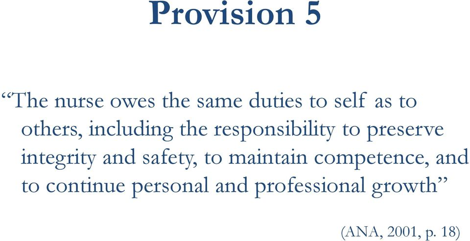 integrity and safety, to maintain competence, and to