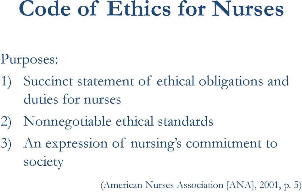 Nonnegotiable ethical standards 3) An expression of nursing