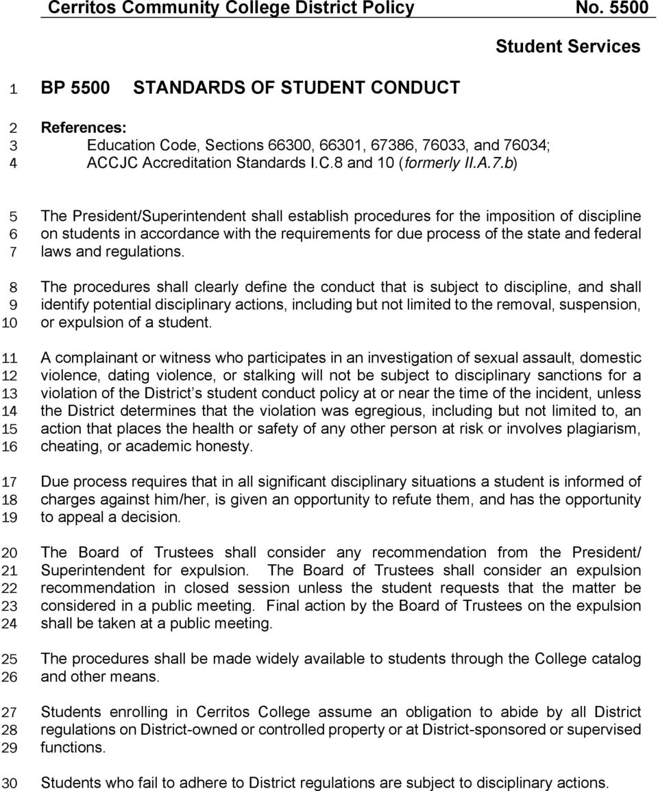 A.7.b) 5 6 7 8 9 10 11 12 13 14 15 16 17 18 19 20 21 22 23 24 25 26 27 28 29 30 The President/Superintendent shall establish procedures for the imposition of discipline on students in accordance with