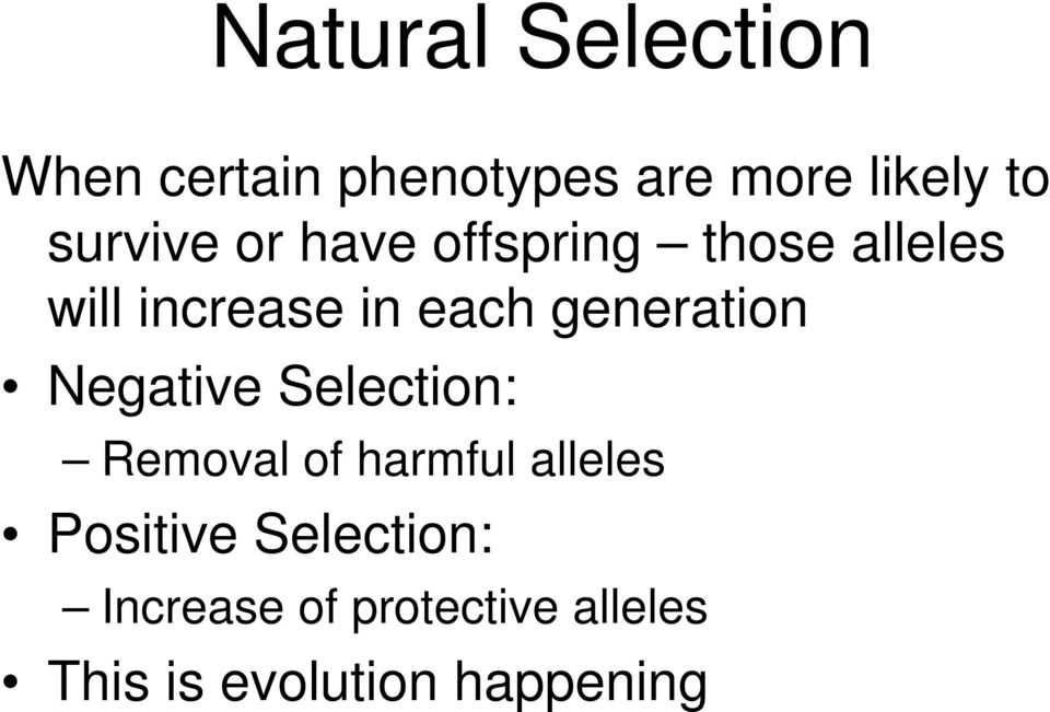 generation Negative Selection: Removal of harmful alleles