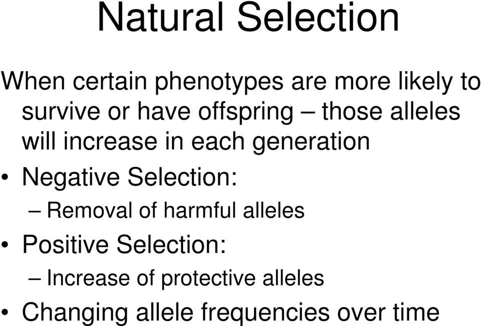 generation Negative Selection: Removal of harmful alleles Positive