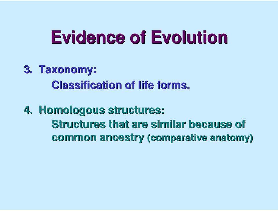 Homologous structures: Structures that