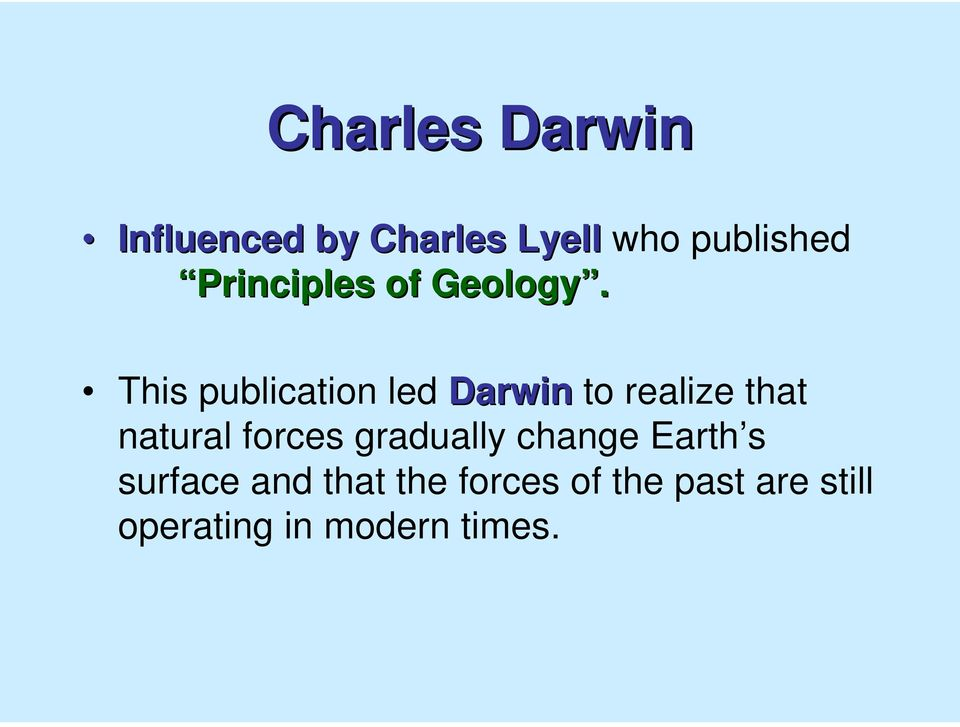 This publication led Darwin to realize that natural forces