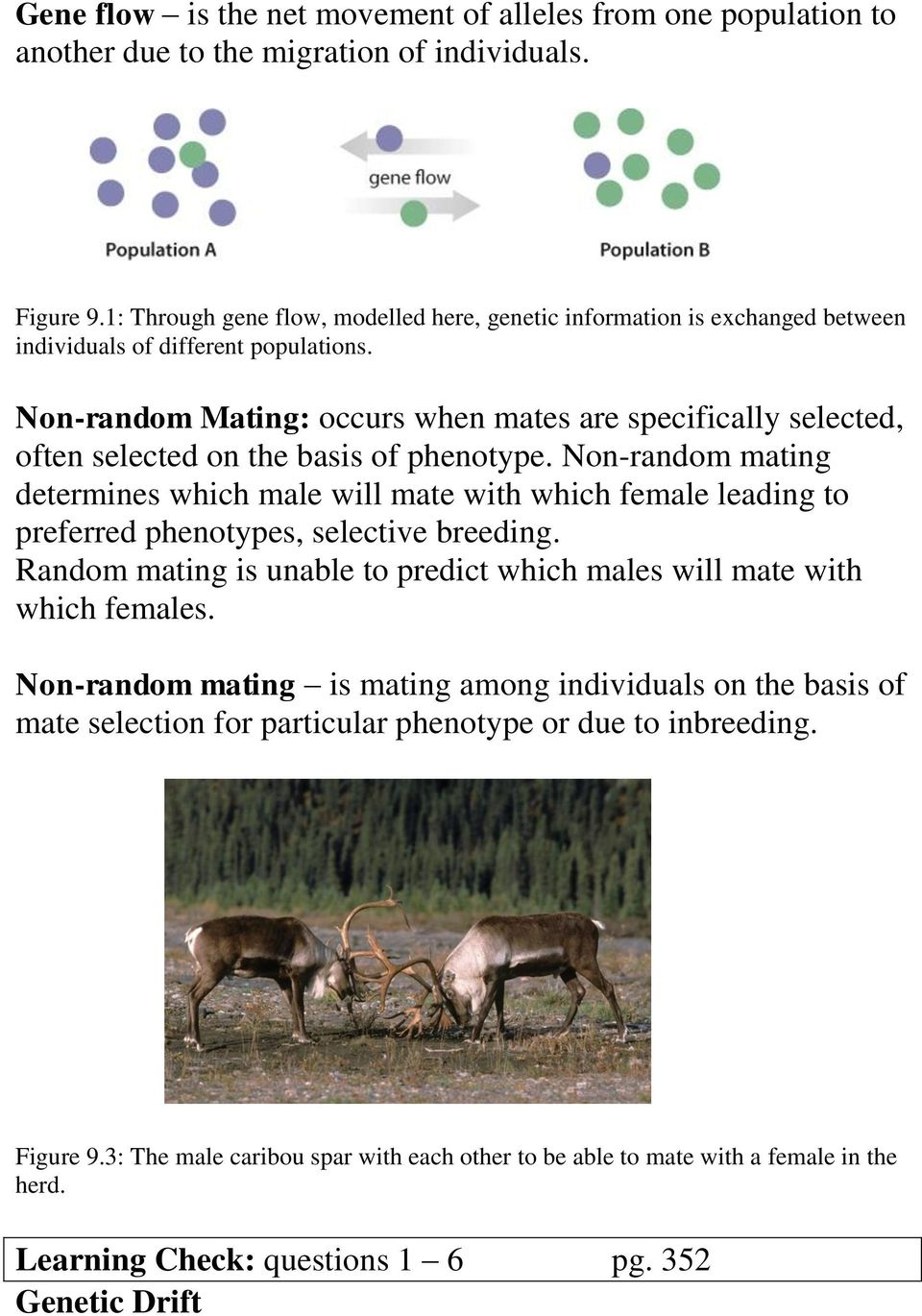 Non-random Mating: occurs when mates are specifically selected, often selected on the basis of phenotype.