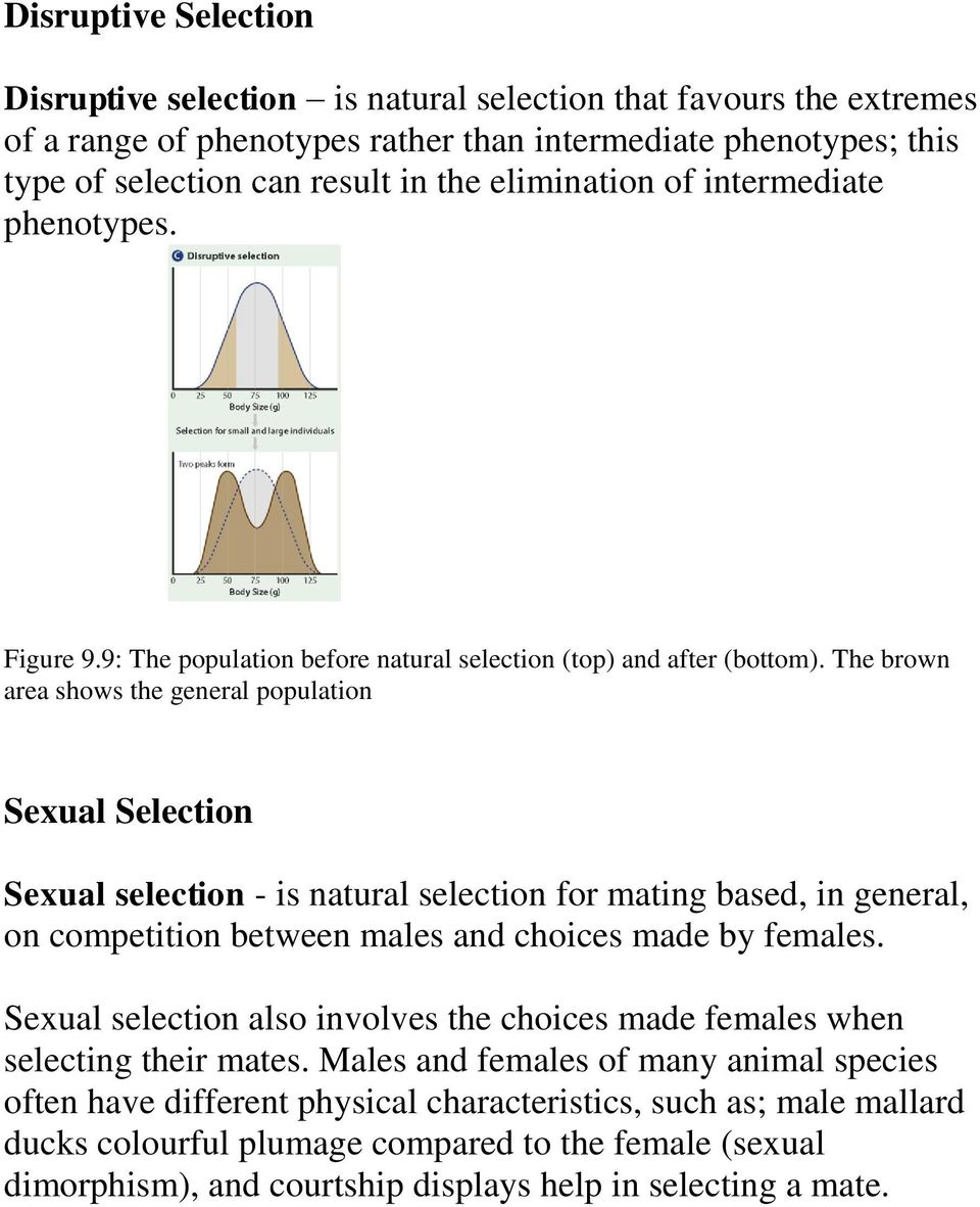 The brown area shows the general population Sexual Selection Sexual selection - is natural selection for mating based, in general, on competition between males and choices made by females.
