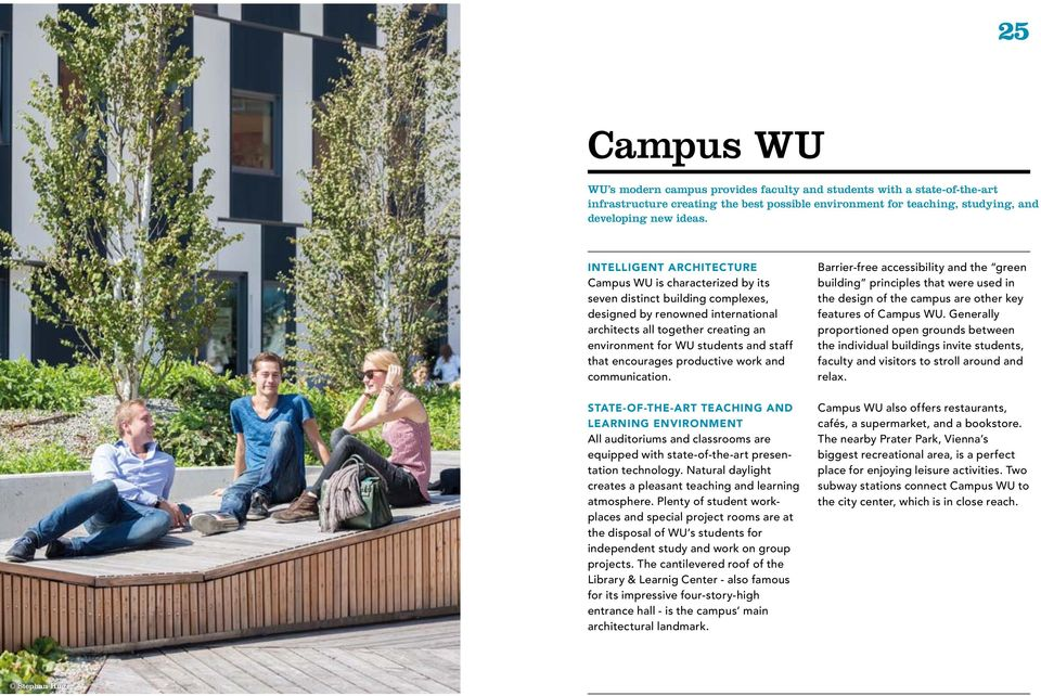 staff that encourages productive work and communication. Barrier-free accessibility and the green building principles that were used in the design of the campus are other key features of Campus WU.