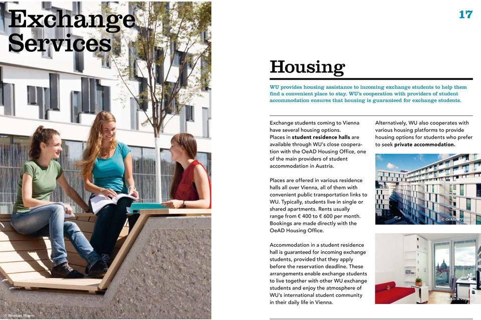 Places in student residence halls are available through WU s close cooperation with the OeAD Housing Office, one of the main providers of student accommodation in Austria.