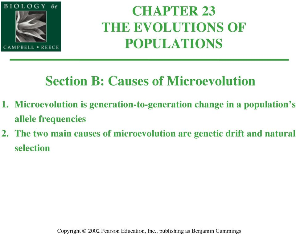 Microevolution is generation-to-generation change in a