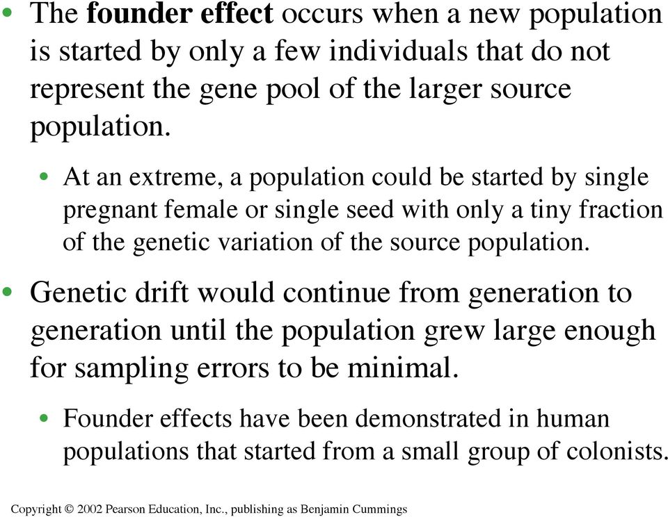 At an extreme, a population could be started by single pregnant female or single seed with only a tiny fraction of the genetic variation