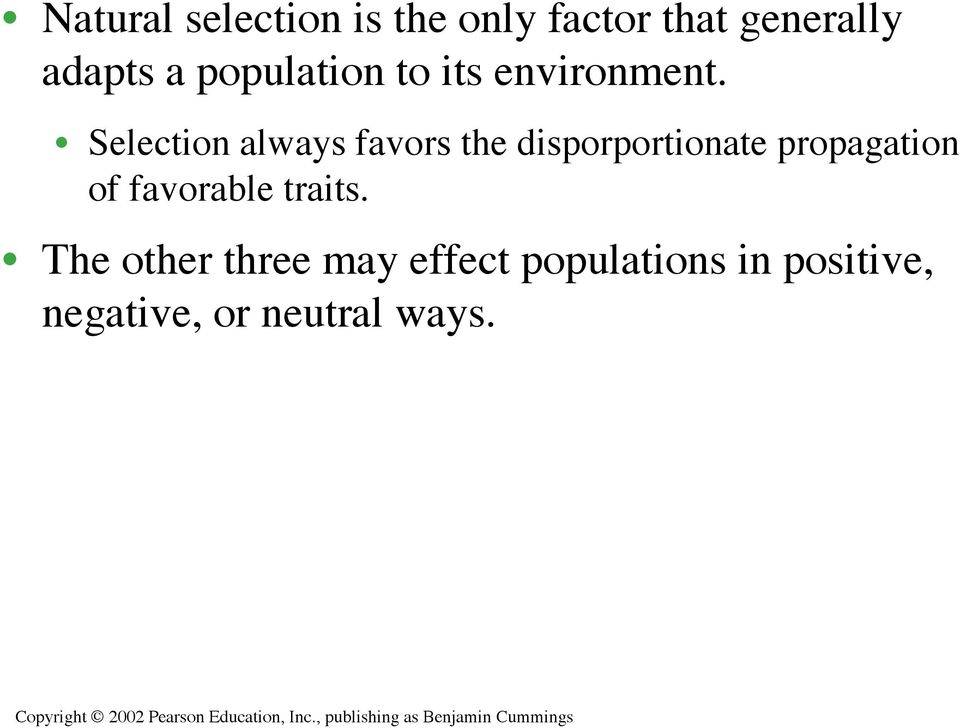 Selection always favors the disporportionate propagation of