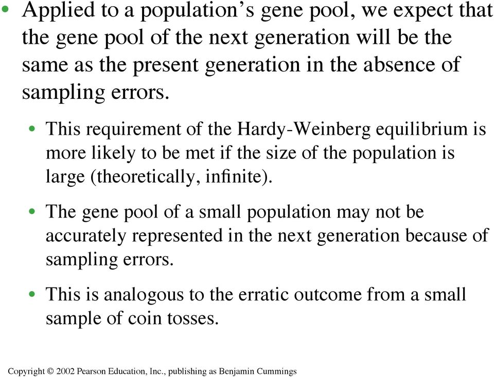 This requirement of the Hardy-Weinberg equilibrium is more likely to be met if the size of the population is large