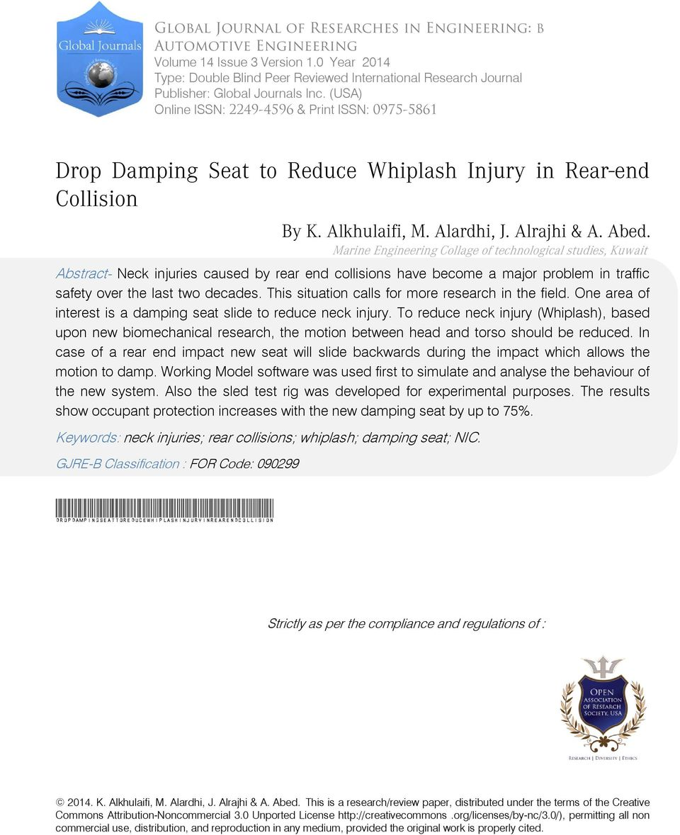 (USA) Online ISSN: 2249-4596 & Print ISSN: 0975-5861 Drop Damping Seat to Reduce Whiplash Injury in Rear-end Collision By K. Alkhulaifi, M. Alardhi, J. Alrajhi & A. Abed.