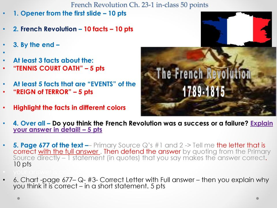 Over all Do you think the French Revolution was a success or a failure? Explain your answer in detail! 5 pts 5.