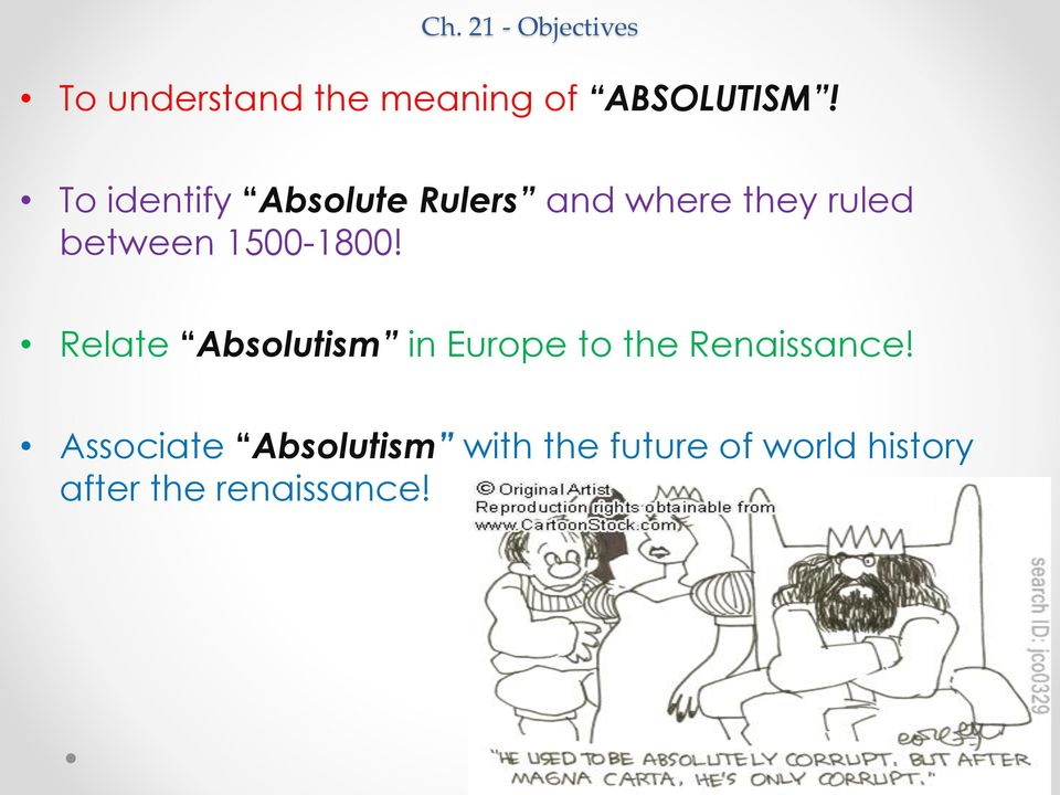 1500-1800! Relate Absolutism in Europe to the Renaissance!