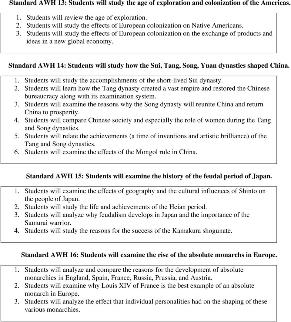 Standard AWH 14: Students will study how the Sui, Tang, Song, Yuan dynasties shaped China. 1. Students will study the accomplishments of the short-lived Sui dynasty. 2.