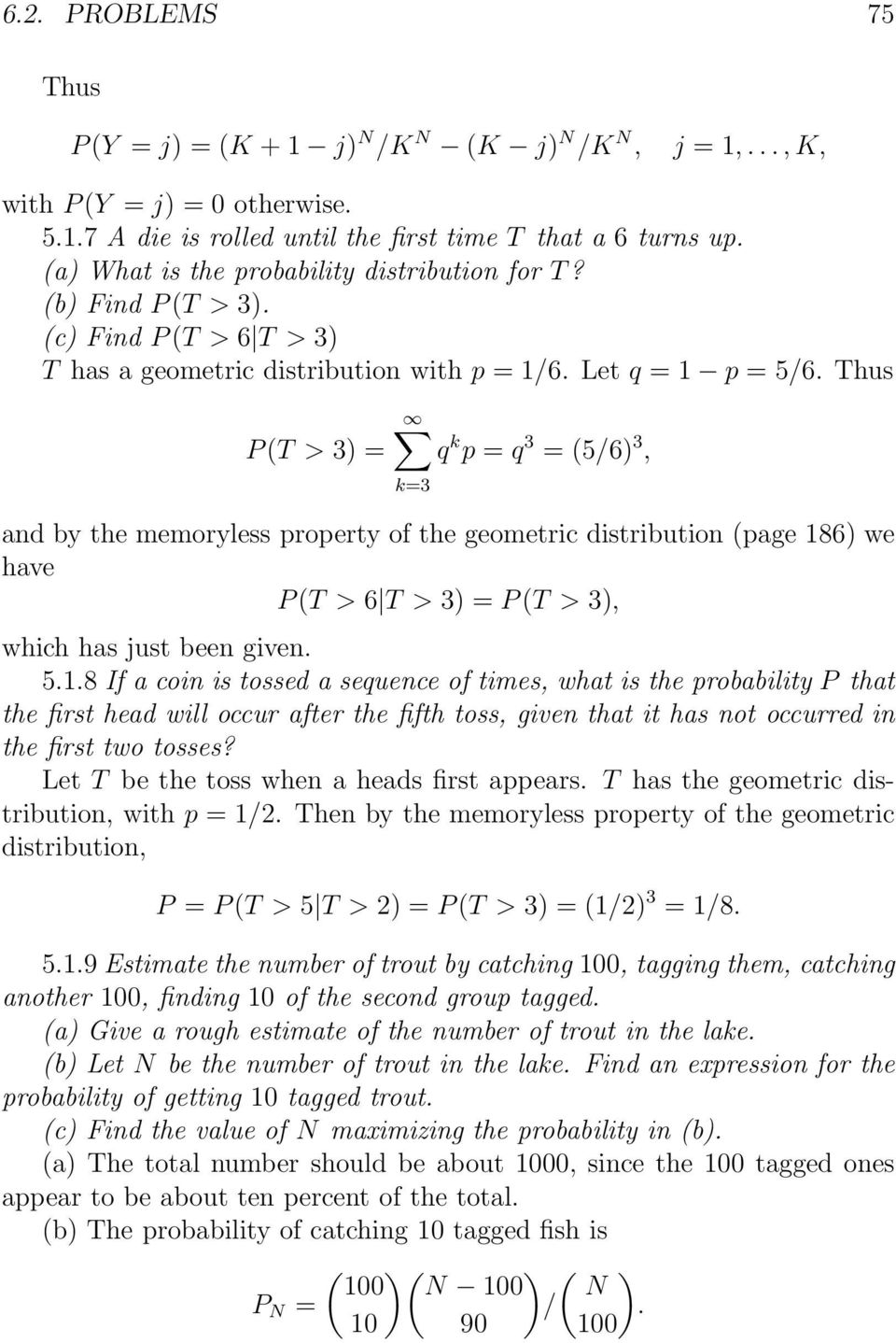Thus P(T > 3 q k p q 3 (5/6 3, k3 and by the memyless property of the geometric distribution (page 18