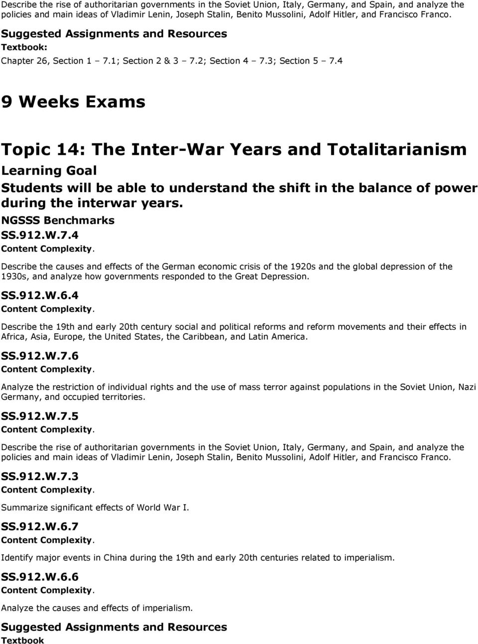 4 9 Weeks Exams Topic 14: The Inter-War Years and Totalitarianism Students will be able to understand the shift in the balance of power during the interwar years. SS.912.W.7.