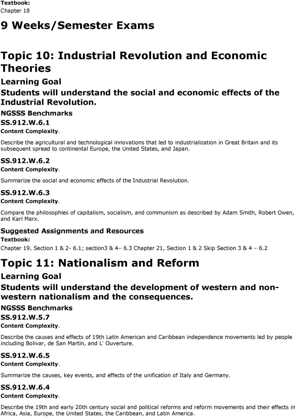 2 Summarize the social and economic effects of the Industrial Revolution. SS.912.W.6.
