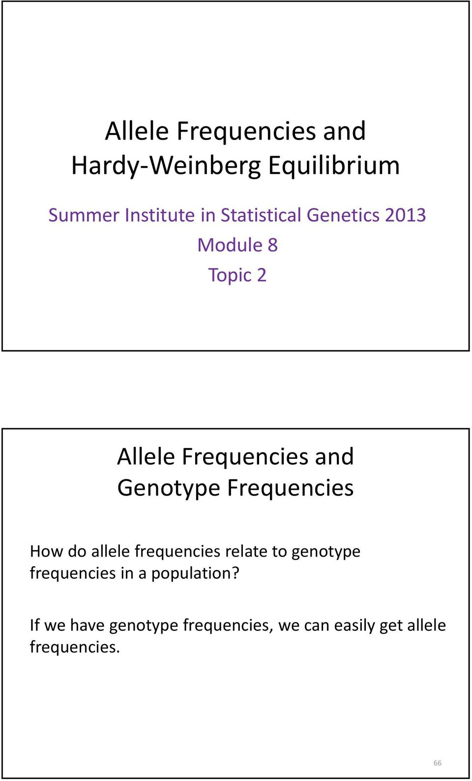 Frequencies How do allele frequencies relate to genotype frequencies in a